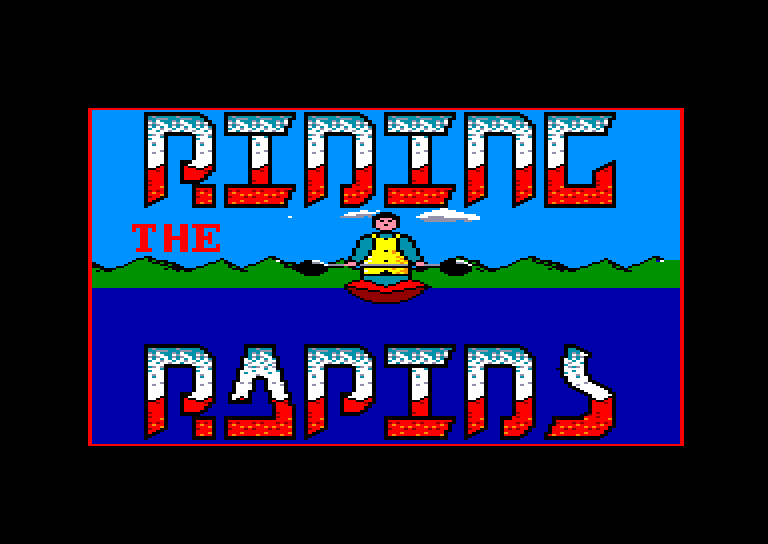 screenshot of the Amstrad CPC game Riding the rapids by GameBase CPC