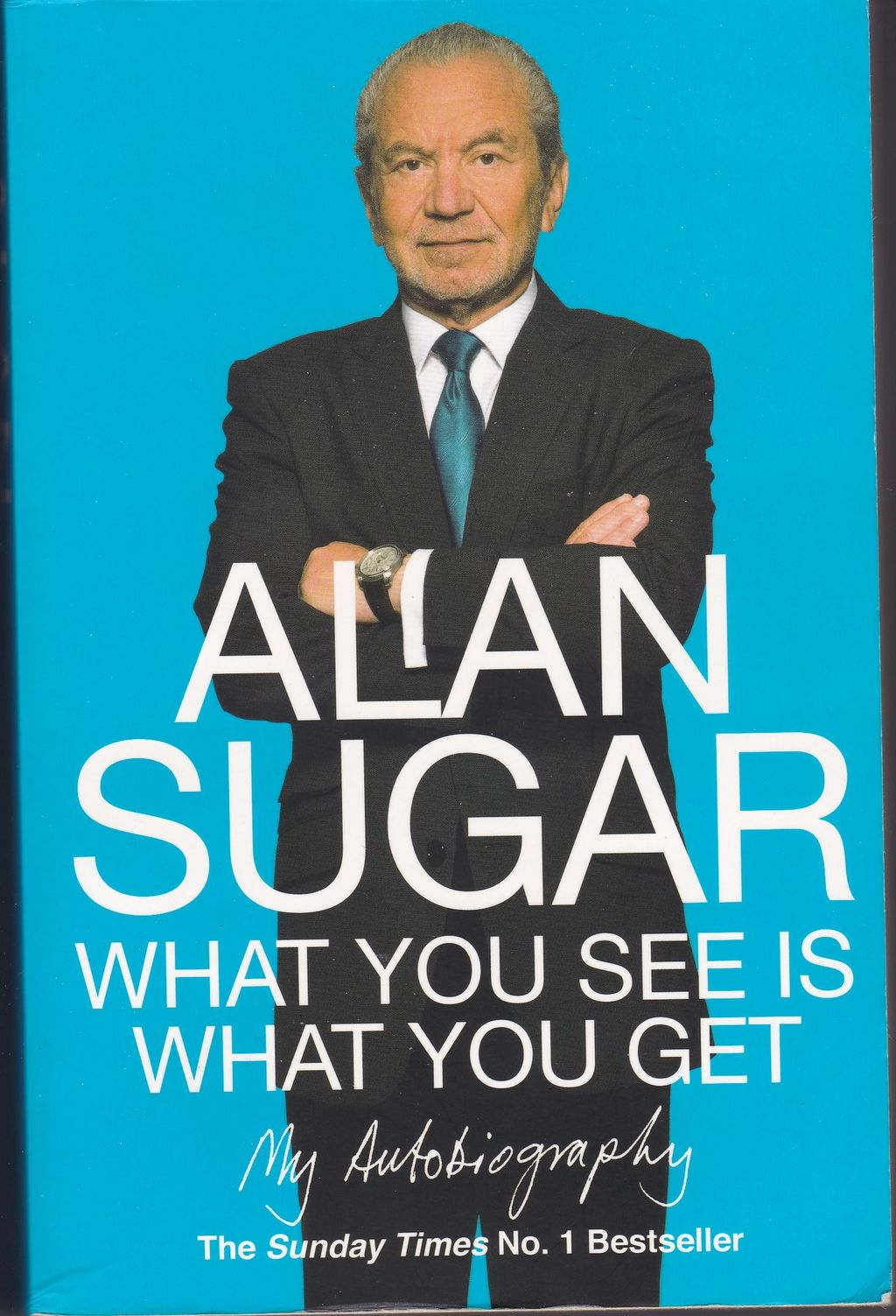 What you see is what you get, biographie de Lord Alan Michael Sugar